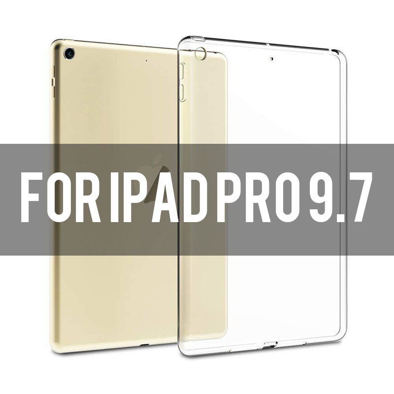 ipad pro 9.7 Transparent soft TPU case for iPad 2,3,4, Air 1,2, Mini 1,2,3,4, 2018, Pro 9.7/10.5