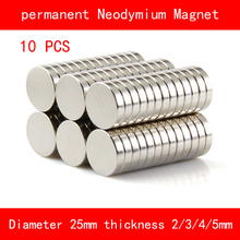 10PCS round diameter 25mm thickness 2mm 3mm 4mm 5mm n35 Rare Earth strong NdFeB Neodymium Magnet for industrial DIY