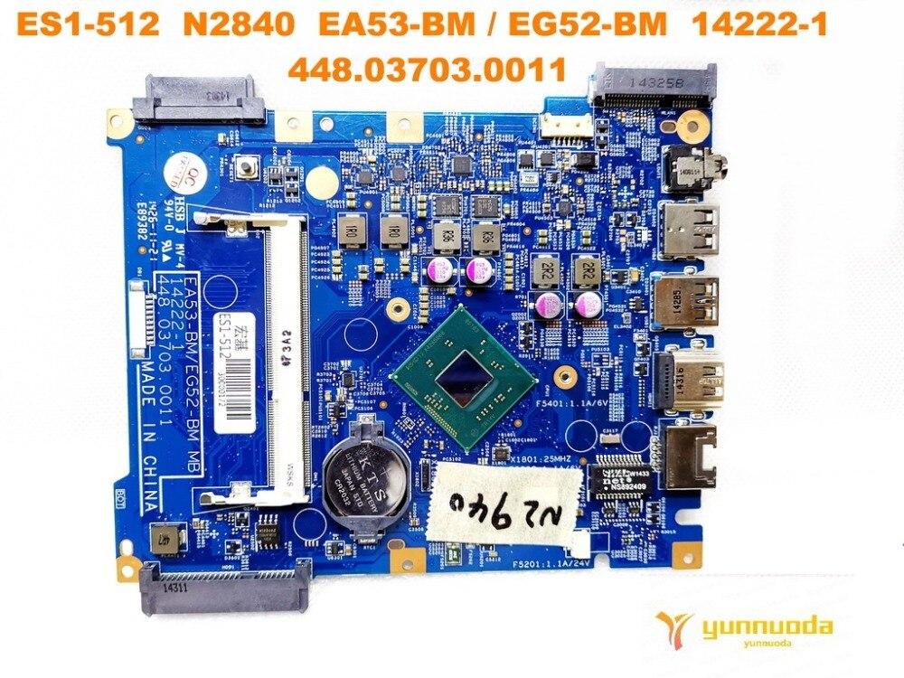 Original For ACER ES1-512  Laptop Motherboard ES1-512  N2840 14222-1  448.03703.0011 Tested Good Free Shipping