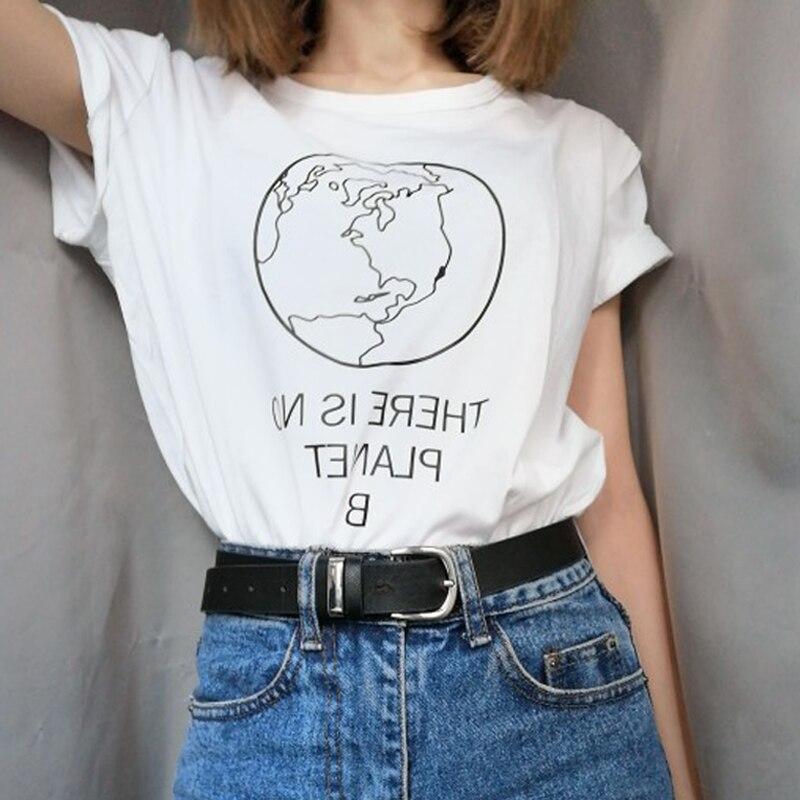 Earth Day Slogan There Is No Planet B   T  -  shirt   Women's Summer Tops Cotton Black White   T     Shirt   Tumblr Environmental Harajuku Tees