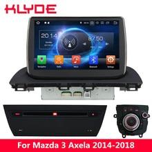 "KLYDE 9 ""IPS 4g Octa Core Android 8.0 7.1 6.0 4 gb di RAM 32 gb di ROM Car DVD lettore Radio Per Mazda 3 Axela 2014 2015 2016 2017 2018"