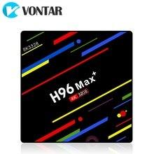 2018 VONTAR H96 MAX Plus TV Box Android 8.1 Smart Set-Top Box Rockchip RK3328 4GB 32GB 64GB USB3.0 H.265 4K Netflix PK T9 HK1