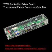 Светодиодный/ЖК-дисплей контроллер драйвер платы прозрачный пластиковый защитный чехол Коробка для нашего T. V56 контроллер драйвер карты материнская плата