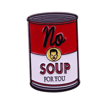 No Soup For You Funny Badge One of Seinfeld's best episodes ever! image