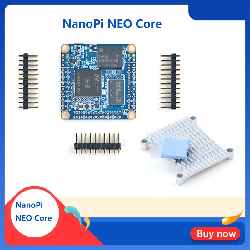 Friendly NanoPi NEO Core, Quan Zhi H3, IoT Development Board, Running UbuntuCore