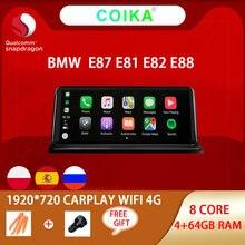COIKA 8 Core 4 + 64G RAM Multimedia para coche BMW E87 E88 E81 E82 2005-2012 GPS Navi Stereo Google WIFI 4G LTE Snapdragon Android 10