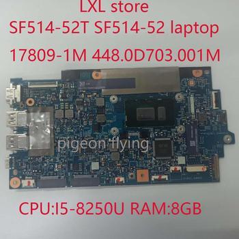Placa base SF514 para el ordenador portátil Acer SF514-52T SF514-52 17809-1M 448.0D703.001M...