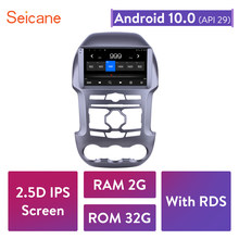 Seicane Android 10,0 RAM 2GB ROM 32GB 2.5D IPS GPS para coche Radio estéreo unidad reproductor para 2011, 2012, 2013, 2014, 2015, 2016 Ford Ranger
