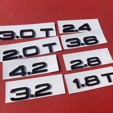 Car Emblem Trunk Badge Sticker For Audi Bright Glossy Black 1.8T 2.0T 2.4 2.5 2.8 3.0T 3.2 3.6 4.2 A3 A4L A5 A6L A7 A8L Q3 Q5 Q7 накладки на педали audi q5 a4l a5 a6l a3 a7