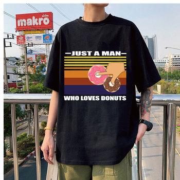 Gorąca sprzedaż tylko człowiek który kocha-pączki koszulki w nowym stylu koszulki dla par klasyczny letni t-shirt ponadgabarytowych Unisex wysokiej jakości Tshirt tanie i dobre opinie Daily SHORT CN (pochodzenie) COTTON POLIESTER spandex summer vintage Z okrągłym kołnierzykiem tops Z KRÓTKIM RĘKAWEM