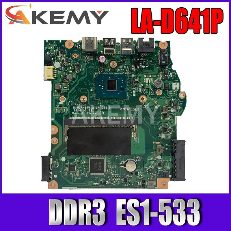 Galleria fotografica Akemy Per <font><b>Acer</b></font> aspire ES1-533 Scheda Madre Del Computer Portatile DDR3 con Processore a bordo B5W1A B7W1A LA-D641P NBGH411001