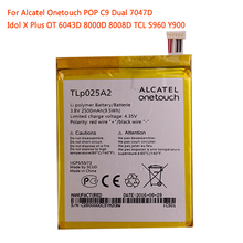 TLp025A2 Battery 2500mAh For Alcatel One Touch Onetouch POP C9 Dual 7047D Idol X Plus OT 6043D 8000D 8008D TCL S960 liberty project tempered glass защитное стекло для alcatel onetouch idol 4s 6070k 0 33 мм