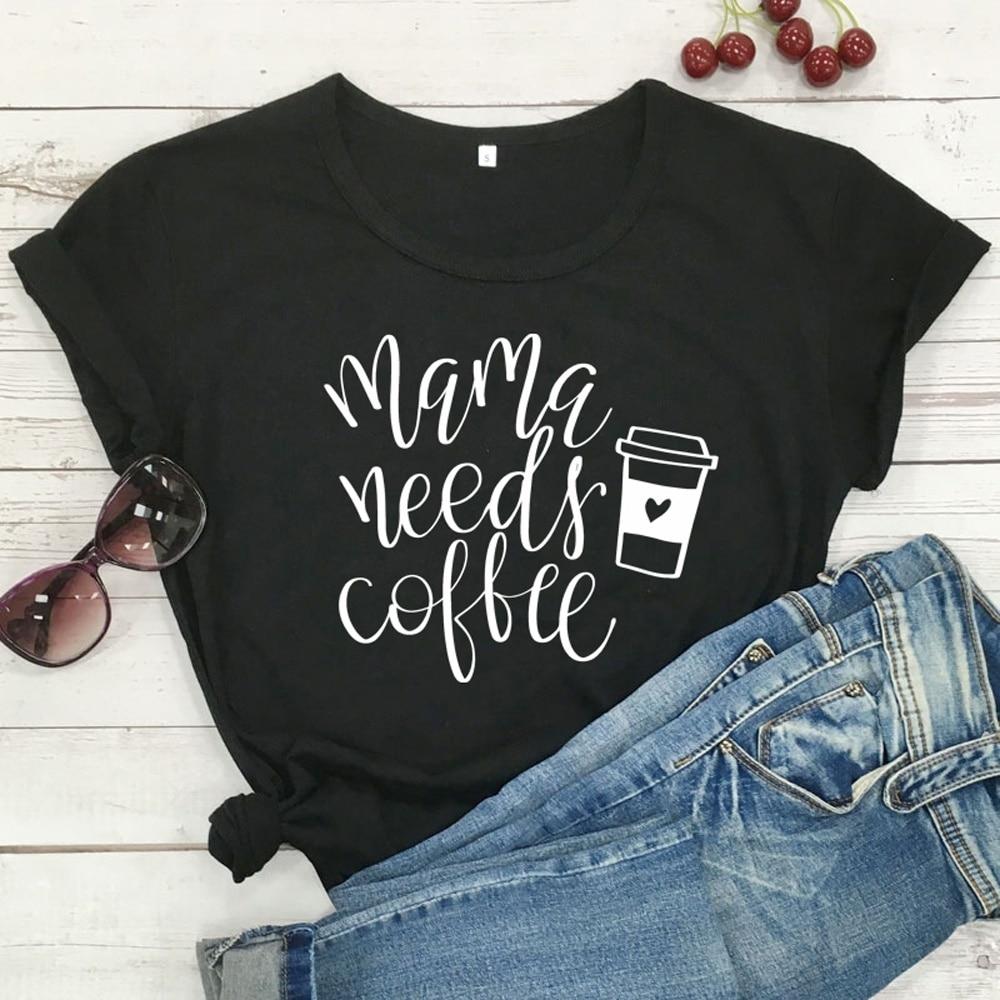 Mama Needs Coffee Funny T Shirts Women Short Sleeve O-neck Tee Shirt Femme White Cotton Tshirt Women Top Loose Camiseta Mujer