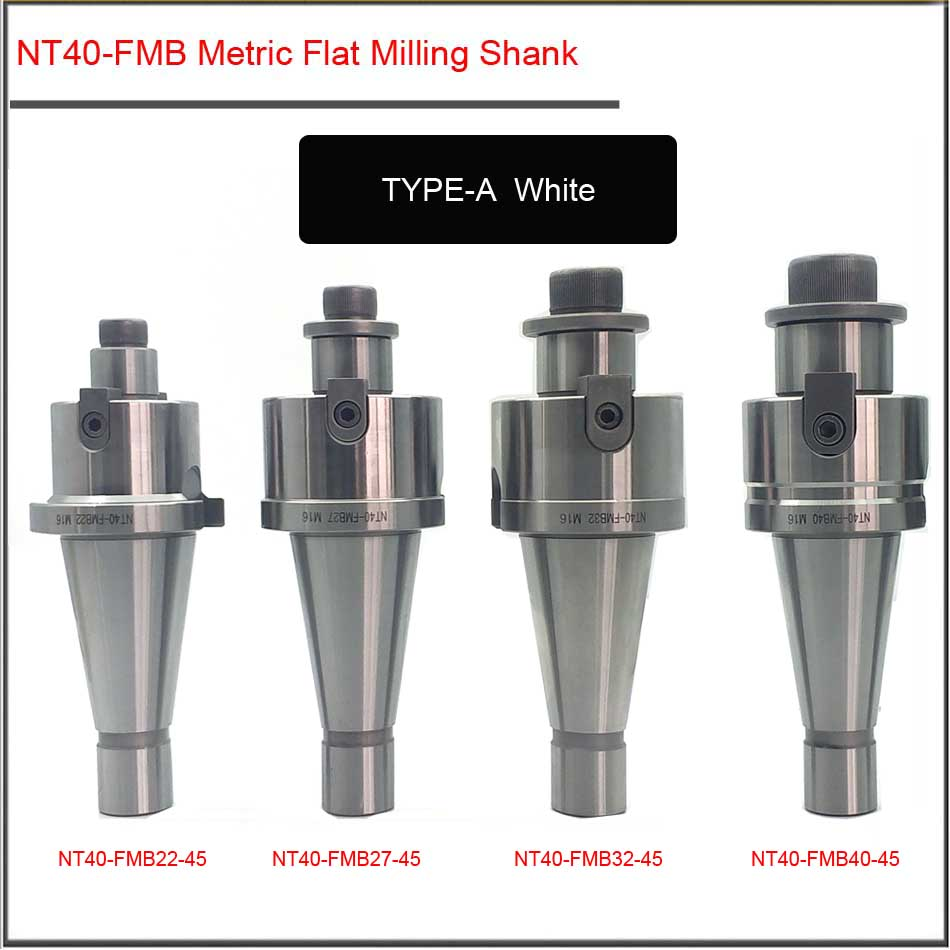 NT40-FMB22 27 32 40 CNC Metric Flat Milling Shank General Milling Machine Tool Shank For Milling Cutter Head