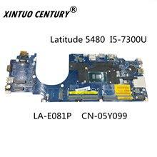 CN-05Y099 05Y099 5Y099 LA-E081P FÜR DELL Laptop Motherboard Latitude 5480 Laptop Motherboard W/ I5-7300U CPU DDR4