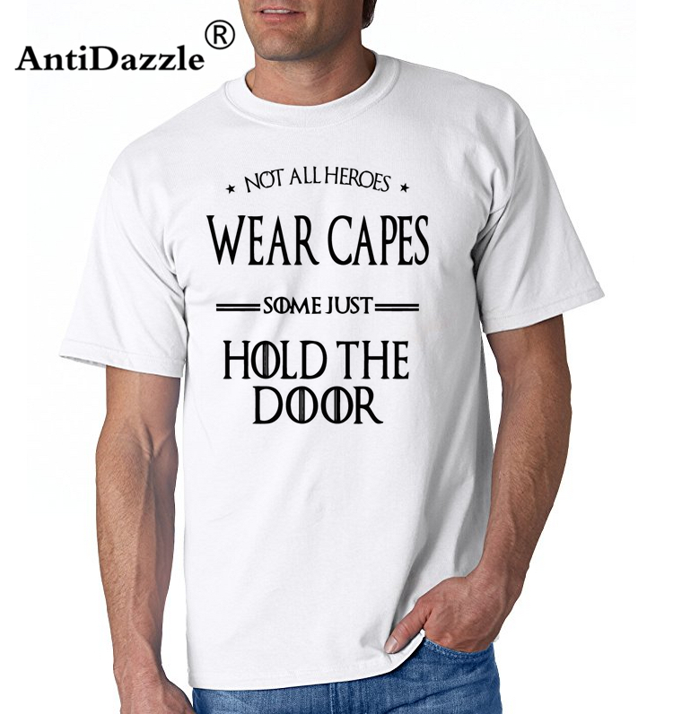 Not All Heroes Wear Capes Some Just Hold The Door Hodor Thrones Of Game T Shirt