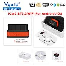Vgate iCar2 רכב אבחון OBD OBD2 ELM327 wifi סורק אוטומטי כלי Bluetooth iCar 2 Elm 327 v2.1 odb2 קוד קורא PK elm327 V1.5