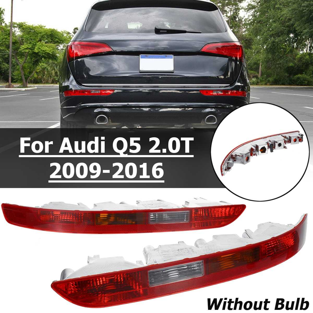 Car Taillight Rear Bumper Tail Light Cover For Audi Q5 2.0T 2009 2010 2012 2013 2014 2015 2016 8R0945096 8R0945095