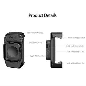 Image 5 - Braçadeira de suporte de smartphone ulanzi ST 09 com montagem de sapata fria para apple watch series 5 iphone 11/11 pro vlog selfie acessórios