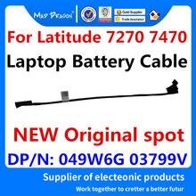 Linha de bateria original nova do cabo da bateria do portátil para dell latitude 7270 7470 e7270 e7470 049w6g 49w6g 03799v 3799v dc020029b00