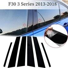 6 шт. для-BMW 3 серии F30 2013-2018 накладка на столб, глянцевая черная дверная оконная стойка для автомобиля, литье