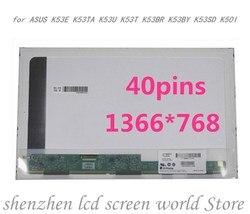 15.6 ''LCD matrice d'affichage pour ASUS K53E K53TA K53U K53T K53BR K53BY K53SD K50I Ordinateur Portable Remplacement écran LED 1366*768 40 broches