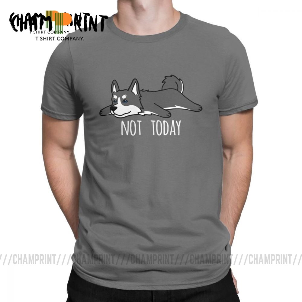 Funny Not Today <font><b>Siberian</b></font> <font><b>Husky</b></font> Dog Funny <font><b>T</b></font> <font><b>Shirt</b></font> for Men Short Sleeve Tops Printing Tees 100% Cotton Crew Neck <font><b>T</b></font>-<font><b>Shirt</b></font> Plus Size image