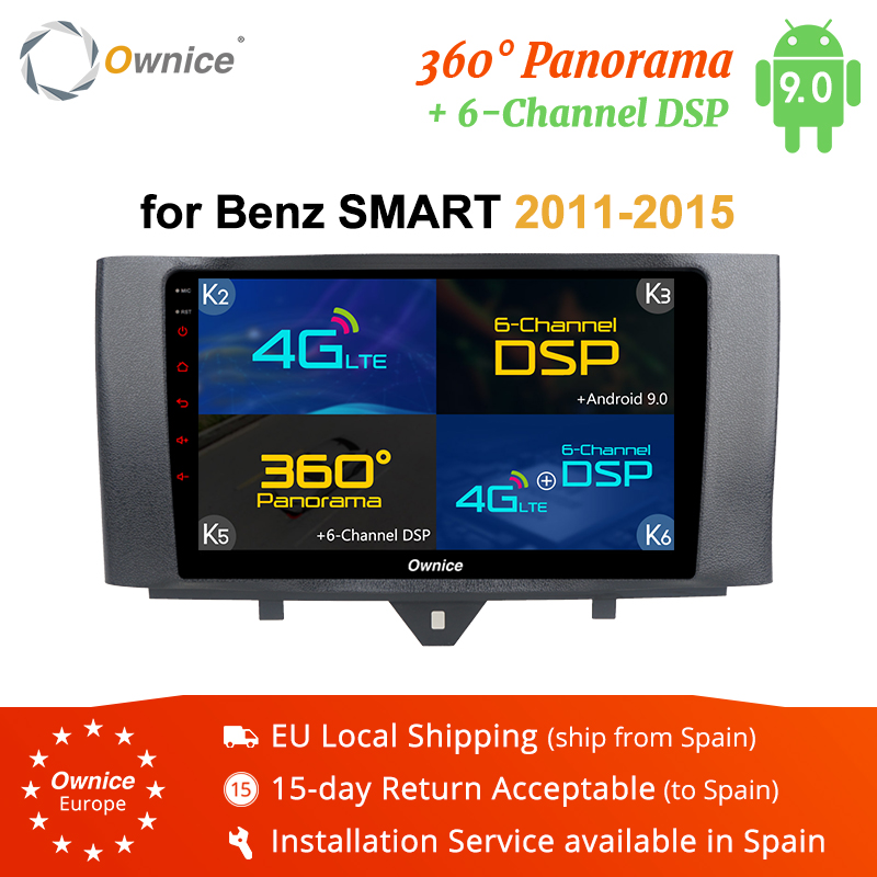 Ownice K3 K5 K6 Android 9.0 4G LTE DSP 360 Panorama voiture DVD GPS Navi lecteur pour Mercedes Benz Smart 2011 2012 2013 2014 2015