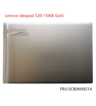 New Original For Lenovo ideapad 520-15 520-15IKB LCD Rear Top Lid Back Cover Gold 5CB0N98514