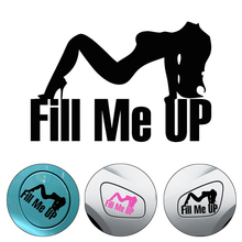 цена на Fill Me Up Tank Car Sticker Car Accessories Funny Auto Decals And Stickers Reflective Vinyl Car Decorate Sticker For Car