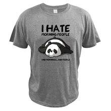 Eu odeio manhã pessoas t camisa e manhã e pessoas engraçado bonito-panda presente paródia camiseta para ser uma pessoa de manhã camisetas