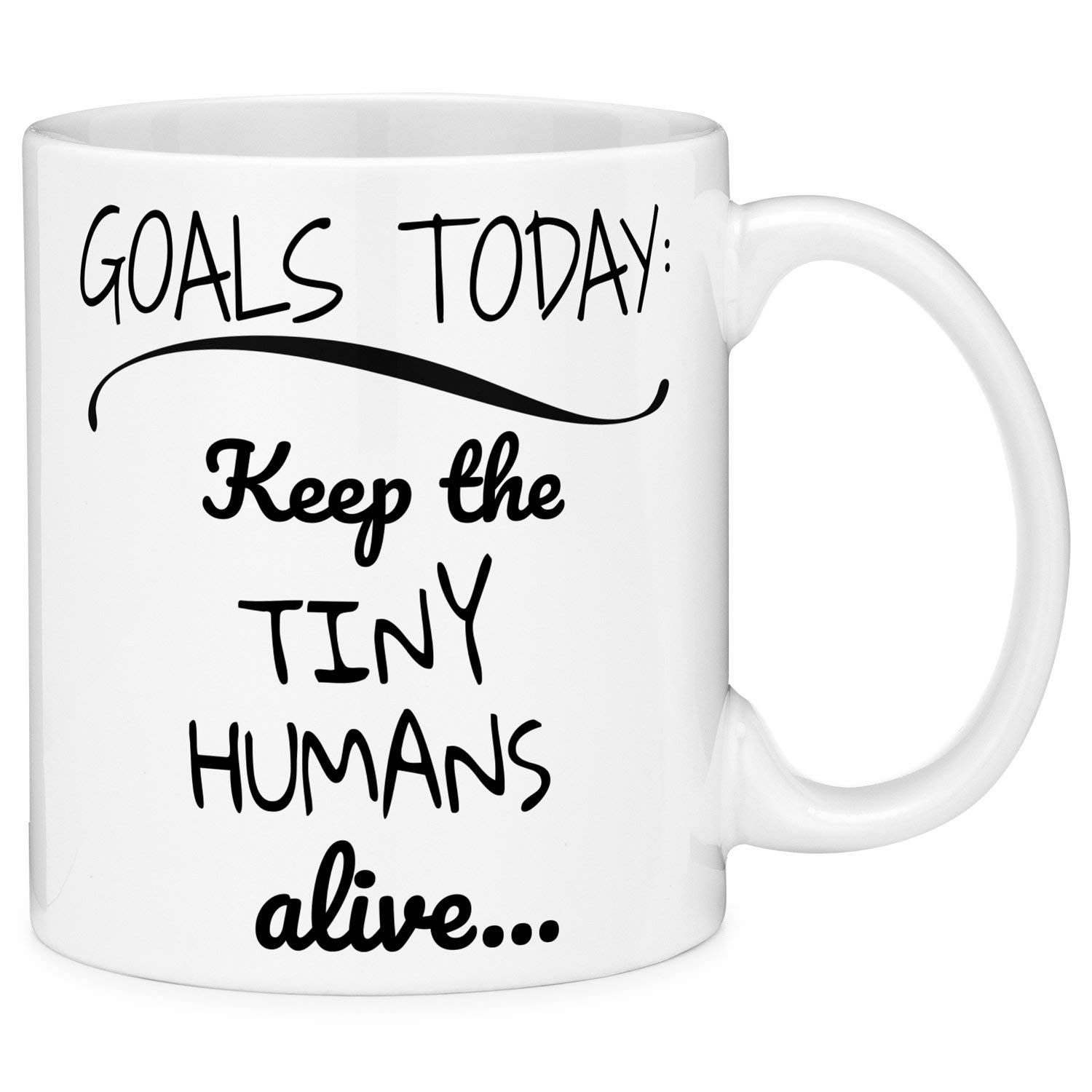 11oz Coffee Mug Goals Today Keep The Tiny Humans Alive Funny Novelty Ceramic Coffee Tea Cup Cool Gift image