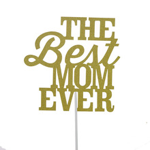 Cake Toppers Flags The Best Mom Ever Glitter Paper Cupcake Topper Birthday Wedding Party Baby Shower Baking DIY 20pc/lot