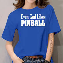 Even God Likes Pinball women Tee Shirt Pick Size Color Small thru 6XL S S L S