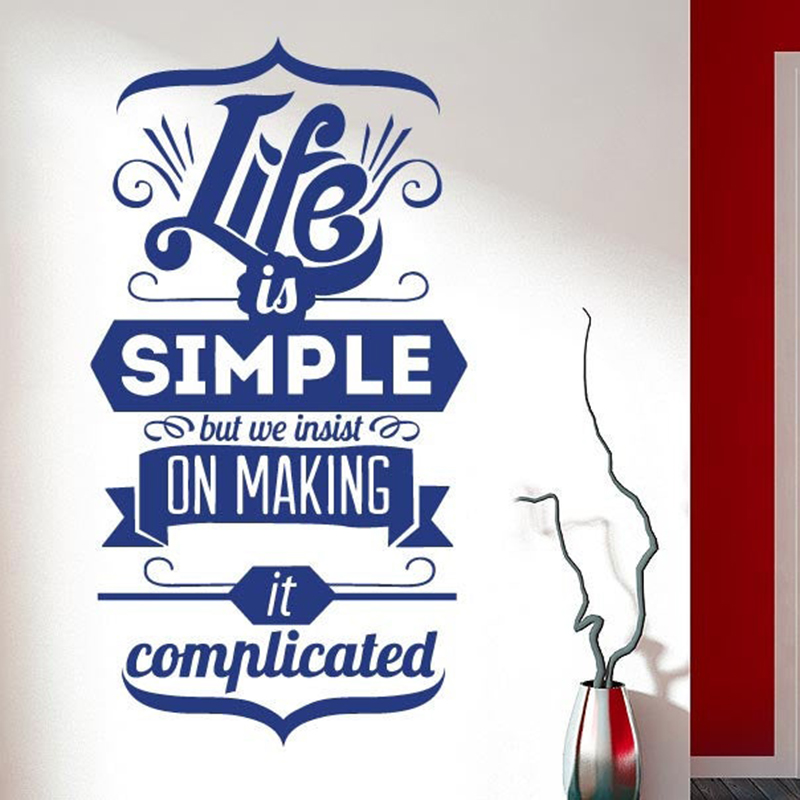 Life Is Simple But We Insist On Make It Complicated Wall Sticker Home decor vinyl decal bedroom living room decoration Mural Y86