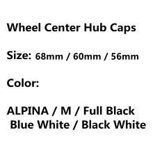 4 шт. 56 мм 60 мм 68 мм 3D Центральная втулка колеса автомобиля крышки Логотип Эмблема для Alpina крышки обода Крышка для машины, украшеющие аксессуа...