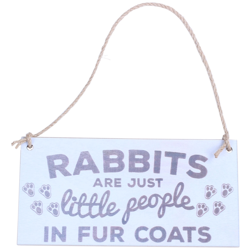 Rabbits Are Just Little People In Fur Coats Wooden Hanging Plaque Pet Rabbit Sign