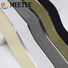 Meetee 5/10meters 20-50mm Gold Silver Silk Elastic Band Polyester Rubber Webbing DIY Waistband Skirt Belt Sewing Accessories