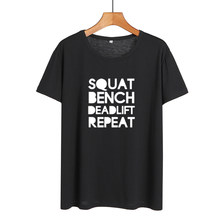 Hipster Women T-shirt Squat Bench Deadlift Repeat Funny Workout Slogan Black White T Shrit Summer Tops Prientd Tshirt Gym Tees(China)