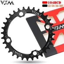 Vxm estreito largo bicicleta chainring 104bcd mtb pedaleira da liga de alumínio roda dentada 32t 34t 36t 38t conjunto de manivela redonda peças da bicicleta estrada