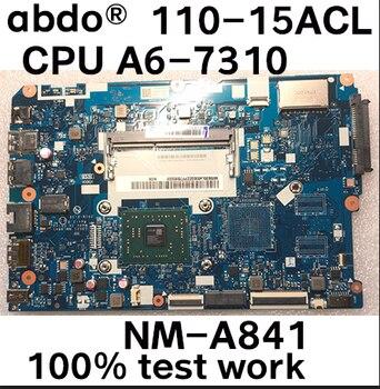 CG521 NM-A841 płyta główna dla Lenovo 110-15ACL notebook płyta główna CPU A6-7310 DDR3 100% test pracy 5B20L46262 darmowa wysyłka