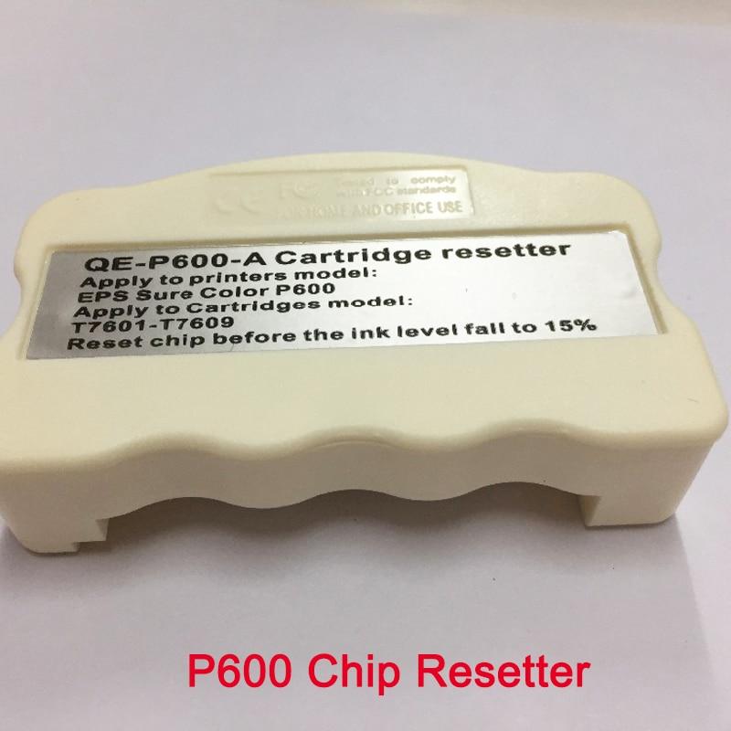 For epson P600 Chip Resetter for Epson Surecolor SC- Printer Cartridge surecolor p600 T7601 - T7609