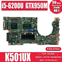 K501UX สำหรับ For Asus K501UX K501UB K501U แล็ปท็อป K501UX Mainboard rev2.0 i5 6200U CPU GTX 950M กราฟิกการ์ด