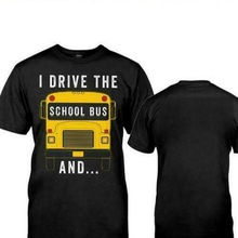 I Drive The School Bus And I'M Watching You Men T-Shirt Cotton S-3Xl 2 Sided 38T