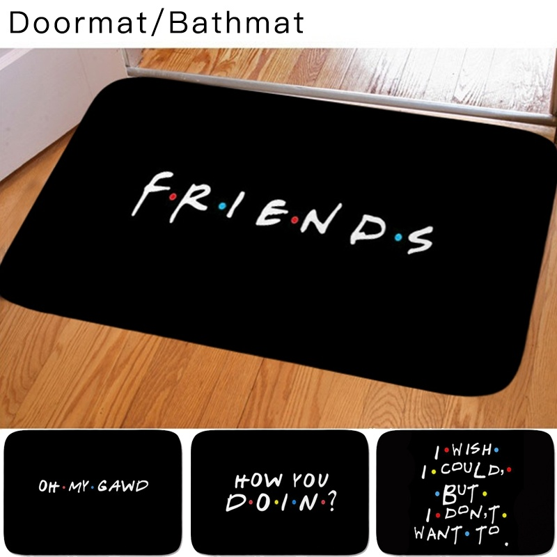 Classic Friends TV Show Funny Quotes Printed Doormat Baby Bedroom Carpet For Bedroom Kitchen Door Decorative None-slip Doormat