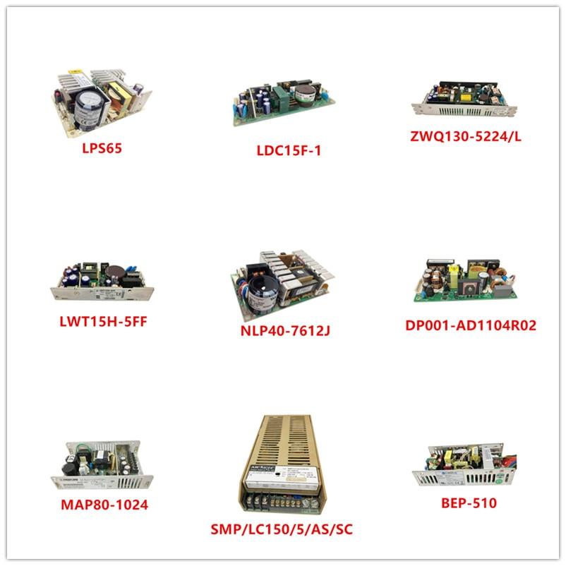LPS65| LDC15F-1| ZWQ130-5224/L| LWT15H-5FF| NLP40-7612J| DP001-AD1104R02| MAP80-1024| SMP/LC150/5/AS/SC| BEP-510 Used