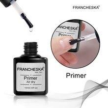 Francheska 10 мл Праймер для ногтей быстро сохнущая на воздухе праймер для ногтей Дизайн ногтей акрил без кислотно-грунтовка, база, основа, Дегидр...