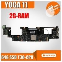 Original para lenovo yoga 11 computador portátil placa-mãe com t30 cpu 2g ram 64g ssd fru 90002143 11s11201291 mb 100% testado navio rápido