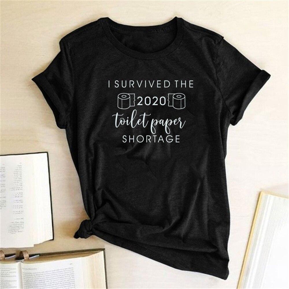 I Survived The 2020 Toilet Papers Shortage Print T-shirts Women Shirts Summer Woman Clothes Casual Tshirts Cotton Women Harajuku