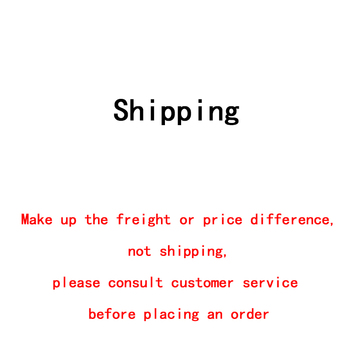 Make up the freight or price difference, not shipping, please consult customer service before placing an order 1 us dollar shipment freight link make up the difference up freight price difference make up additional charges please pay here